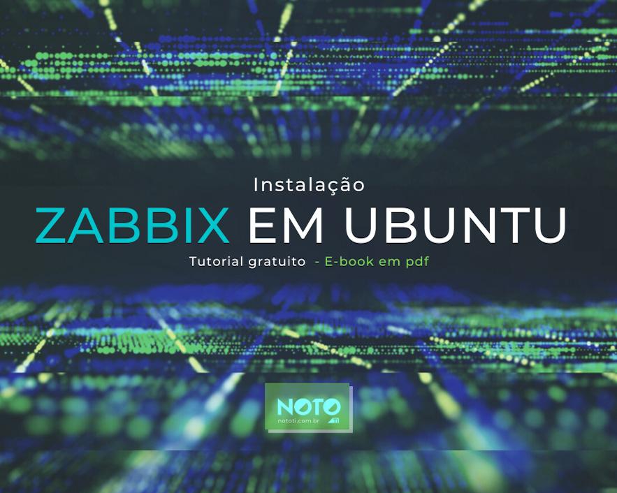 Instalação Zabbix Ubuntu Tutorial GRÁTIS! Baixe aqui pdf