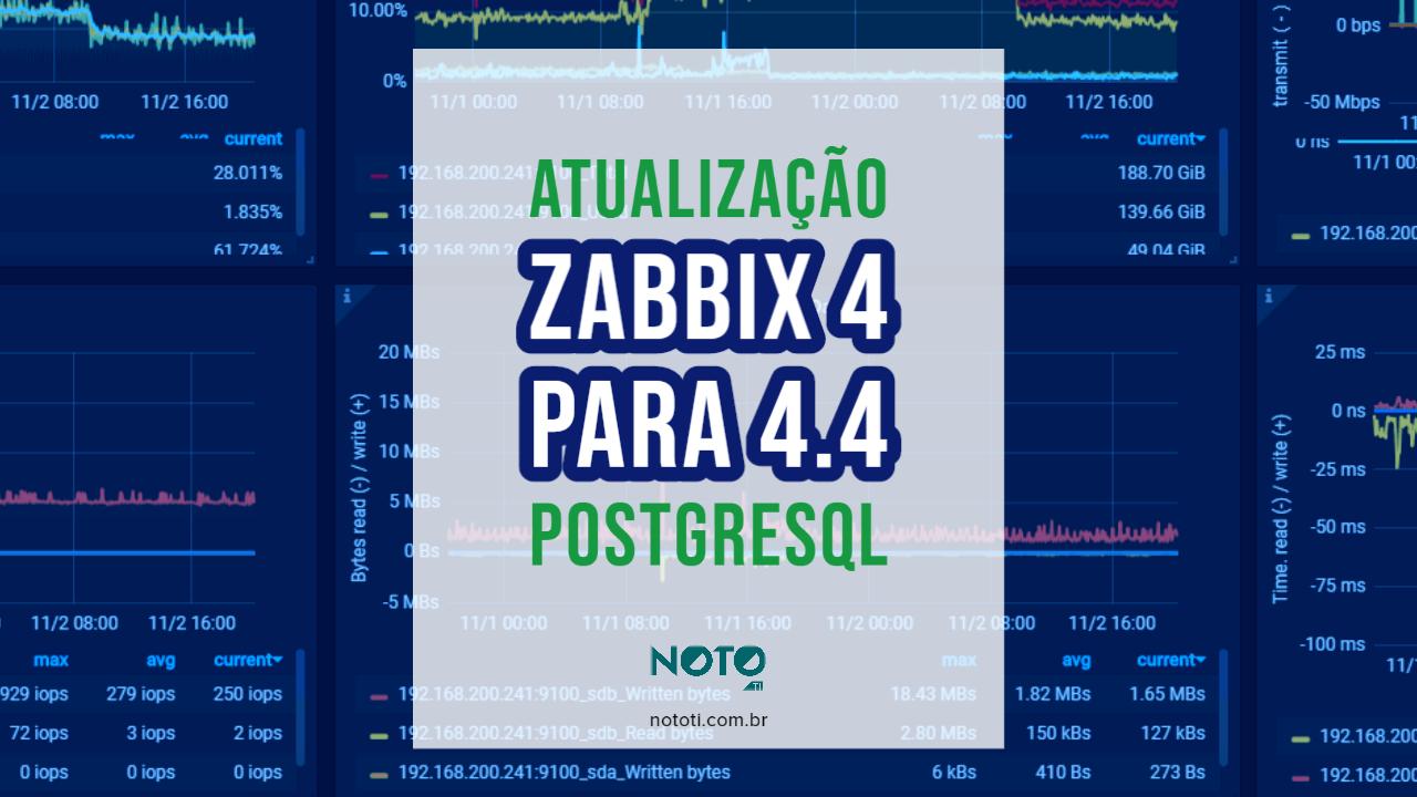 Atualização ZABBIX 4 para 4.4 PostgreSQL; veja tutorial neste post